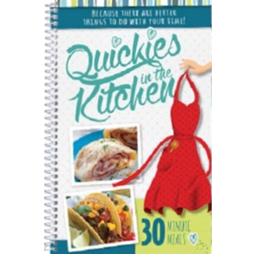 Quickies in the Kitchen 30 Minute Meals Cookbook